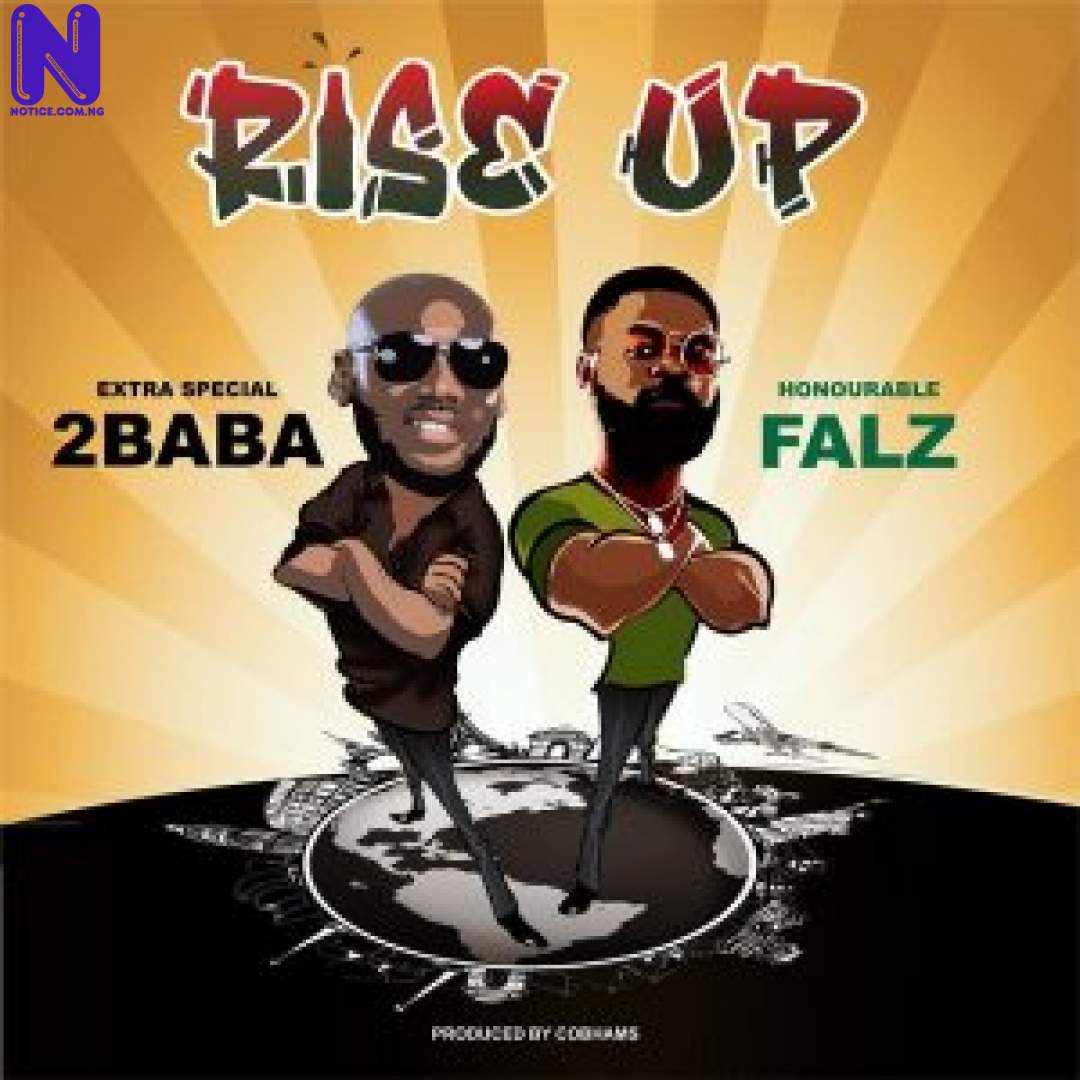 Download Music Mp3: 2Baba Ft Falz - Rise Up 2BABA FT FALZ RISE UP 9JAFLAVER