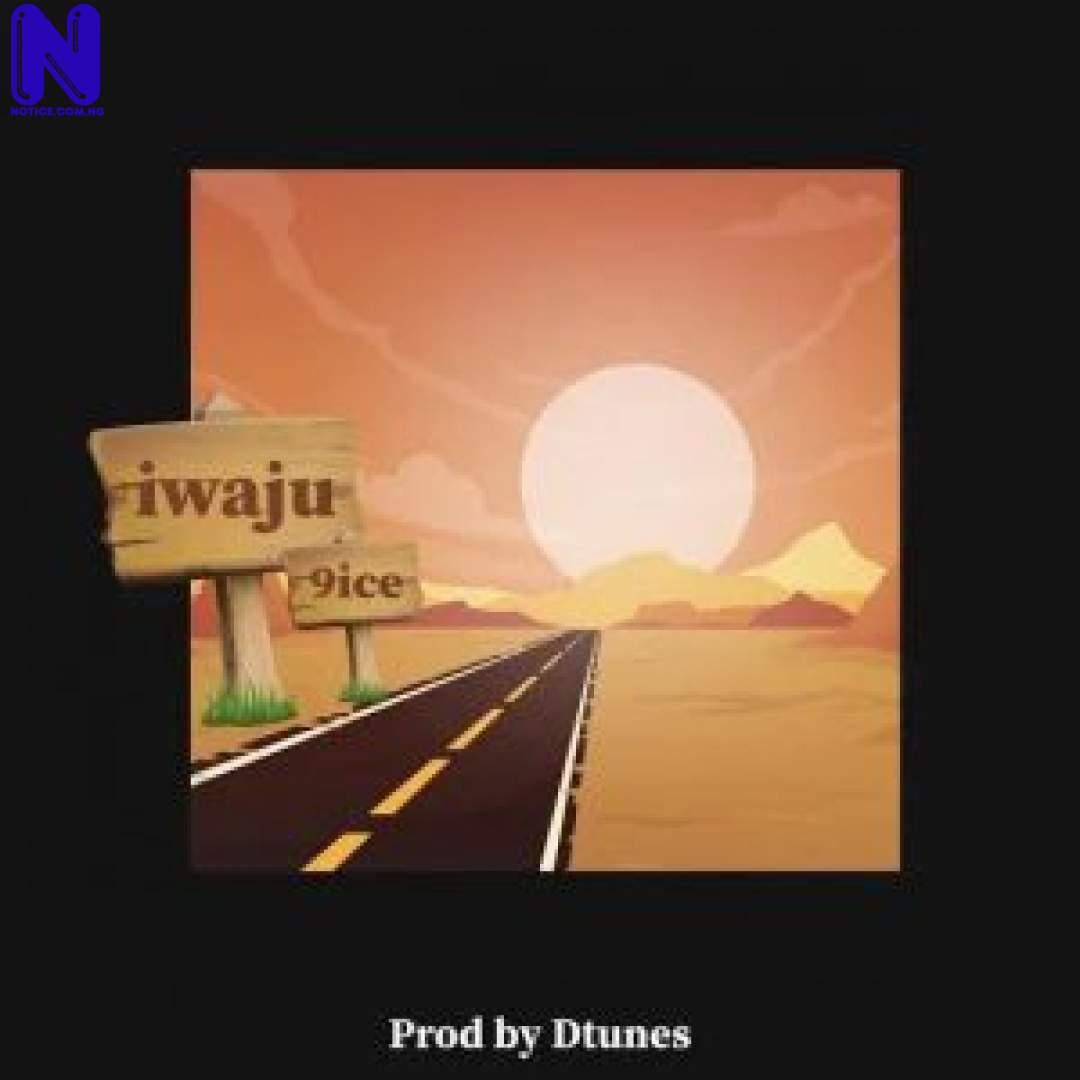 Download Music Mp3: 9ice – Iwaju 9ICE IWAJU 9JAFLAVER
