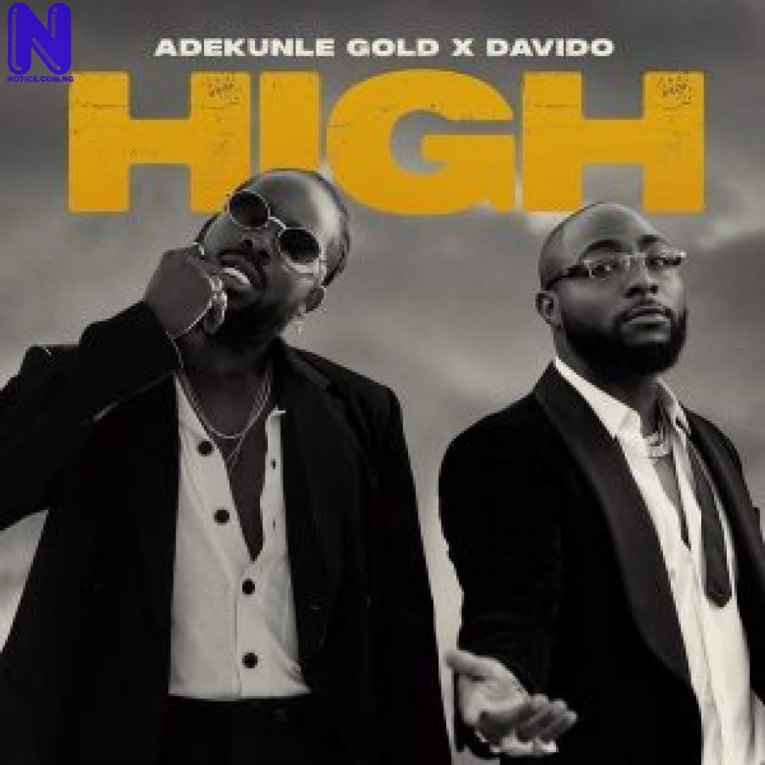 Download Music Mp3: Adekunle Gold Ft Davido - High ADEKUNLE GOLD FT DAVIDO HIGH 9JAFLAVER