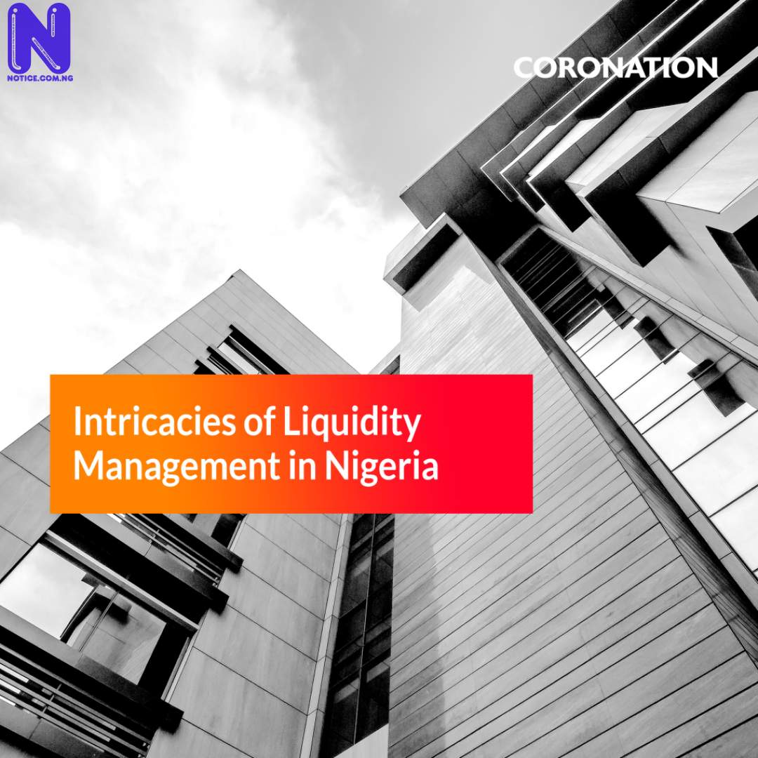 Intricacies of liquidity management in Nigeria - Coronation Conversations ARTICLE-POST-1024X1024