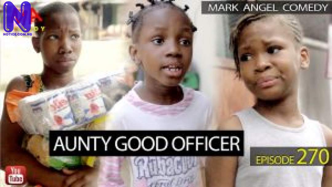 AUNTY-GOOD-OFFICER-MARK-ANGEL-COMEDY-EPISODE-270-300X169