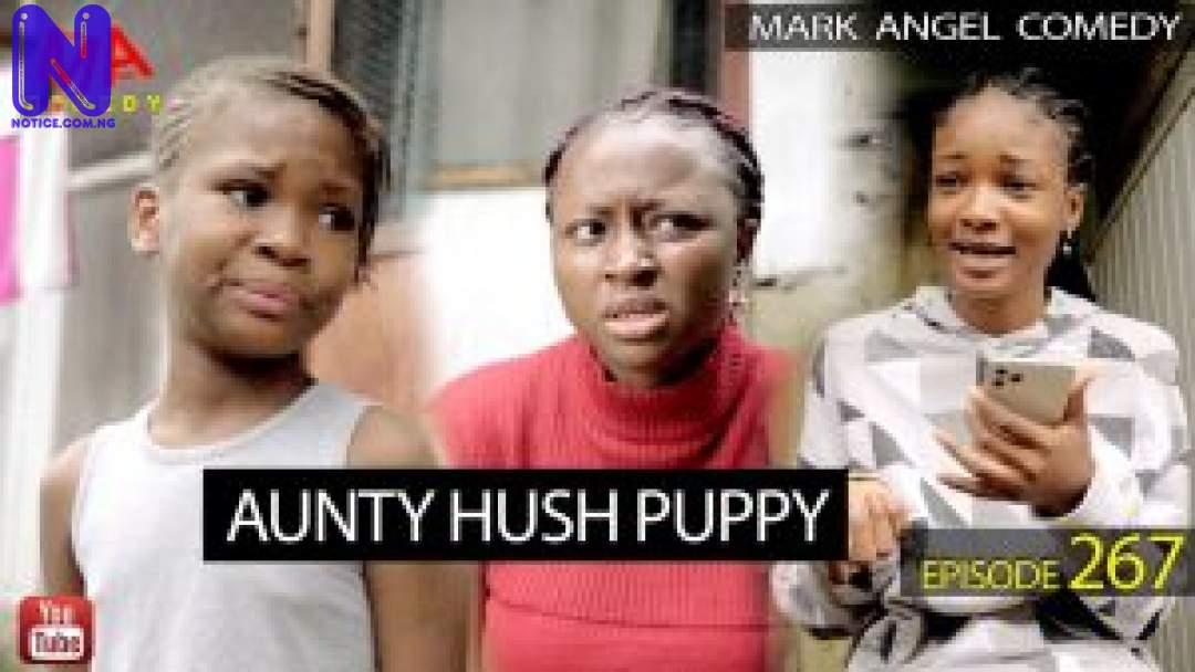 AUNTY-HUSH-PUPPY-MARK-ANGEL-COMEDY-EPISODE-267-300X169