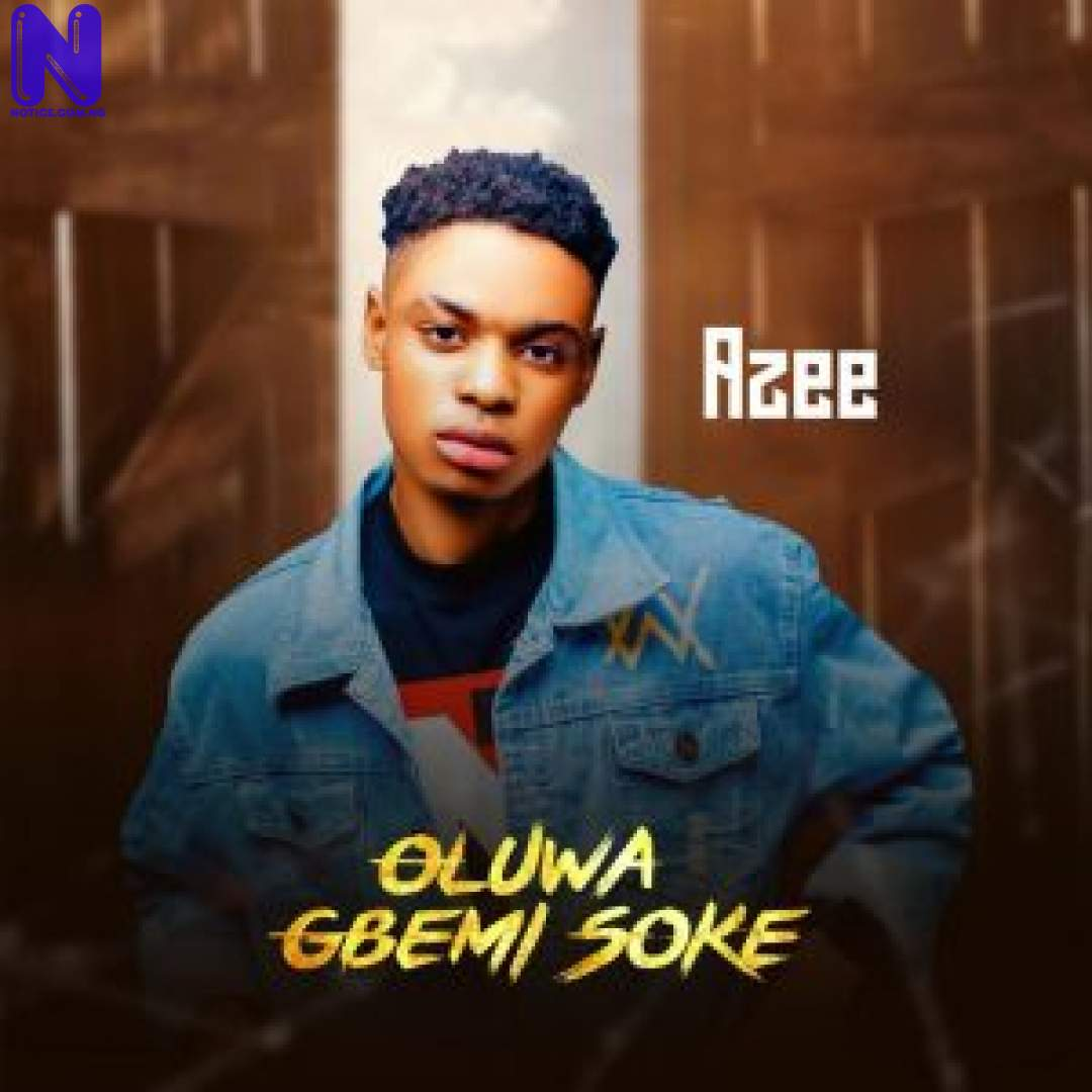 Download Music Mp3: Azee – Oluwa Gbe Mi Soke AZEE OLUWA GBE MI SOKE-300X300