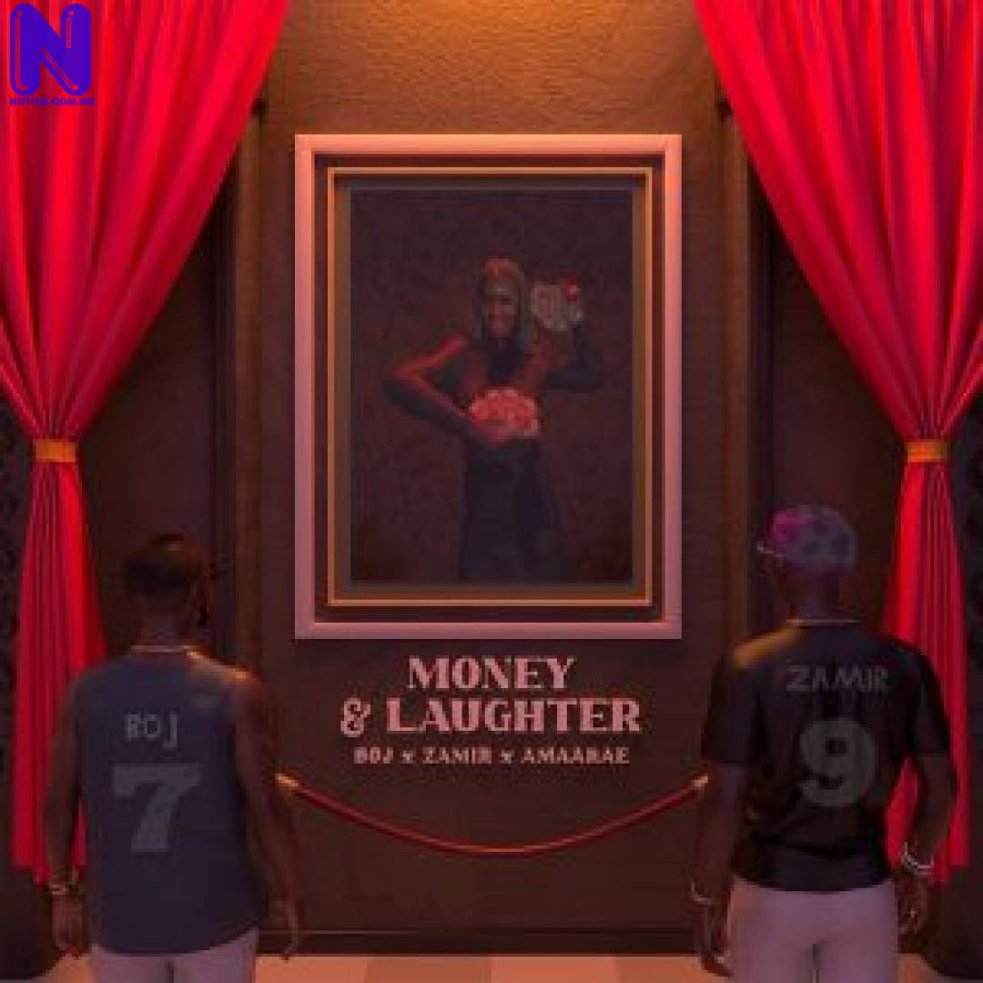 Download Music Mp3: BOJ - Money And Laughter Ft Zamir And Amaarae BOJ MONEY AND LAUGHTER FT ZAMIR AND AMAARAE 9JAFLAVER