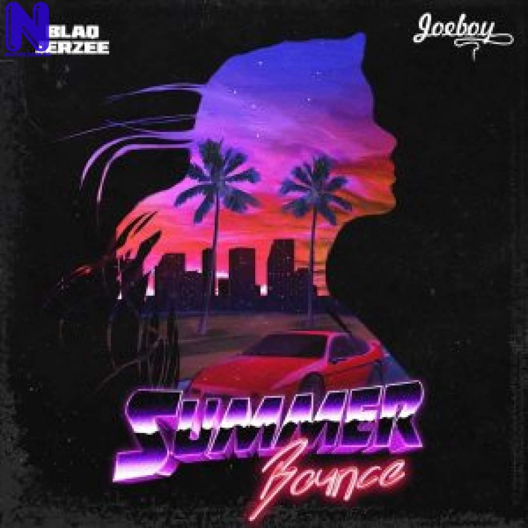 Download Music Mp3: Blaq Jerzee Ft Joeboy - Summer Bounce BOUNCE-300X30019941