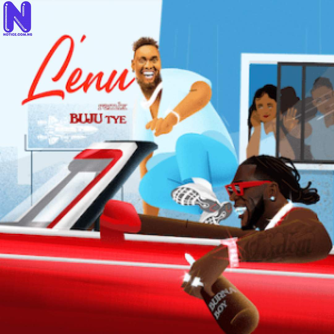 Download Music Mp3: Buju Ft Burna Boy - Lenu (Remix) BUJU-FT-BURNA-BOY-LENU-REMIX-300X300145215