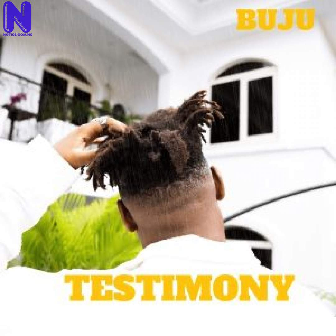 Download Music Mp3: Buju - Testimony BUJU TESTIMONY 9JAFLAVER