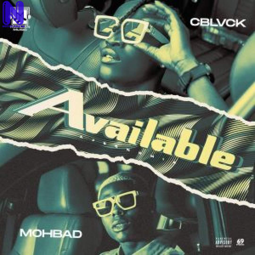 Download Music Mp3: C Blvck Ft Mohbad - Available C BLVCK FT MOHBAD AVAILABLE 9JAFLAVER