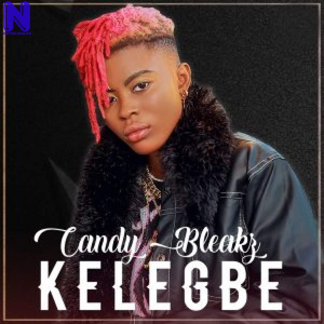 """Download Video: Candybleakz - Kelegbe (Prod By Masterkraft) CANDY-BLEAKZ-–-""""KELEGBE""""-300X300"""