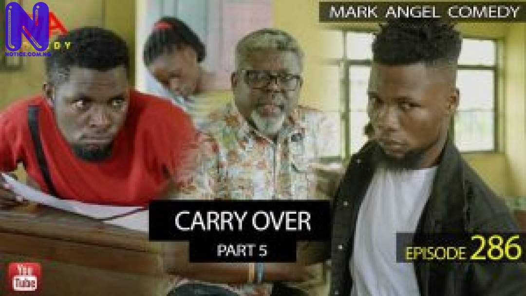CARRY-OVER-PART-5-MARK-ANGEL-COMEDY-EPISODE-286-300X169