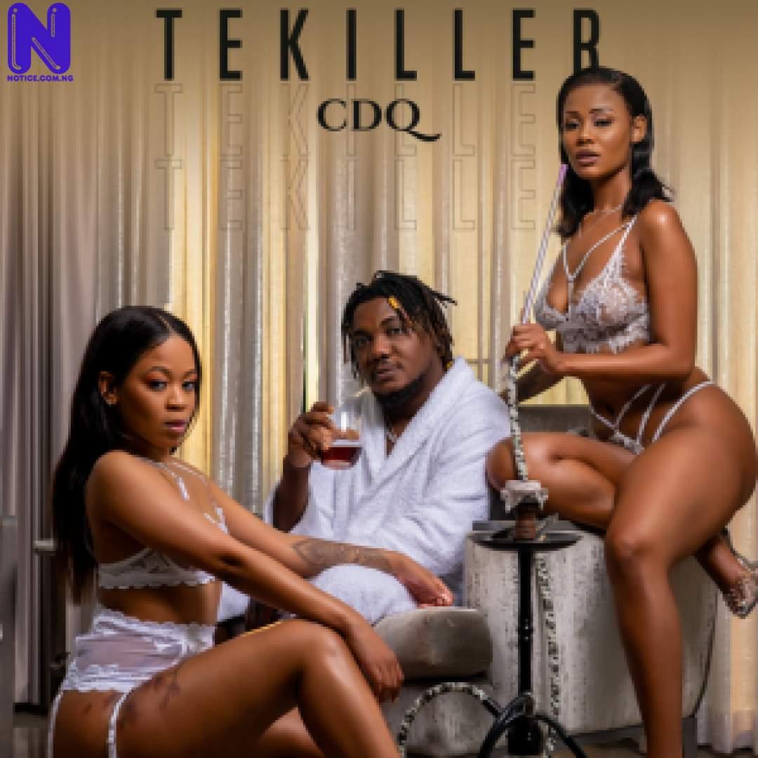 Download Music Mp3: CDQ - Tekiller CDQ TEKILLER 9JAFLAVER