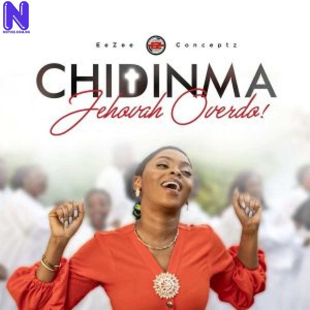 Download Gospel Music Mp3: Chidinma – Jehovah Overdo CHIDINMA JEHOVAH OVERDO 9JAFLAVER