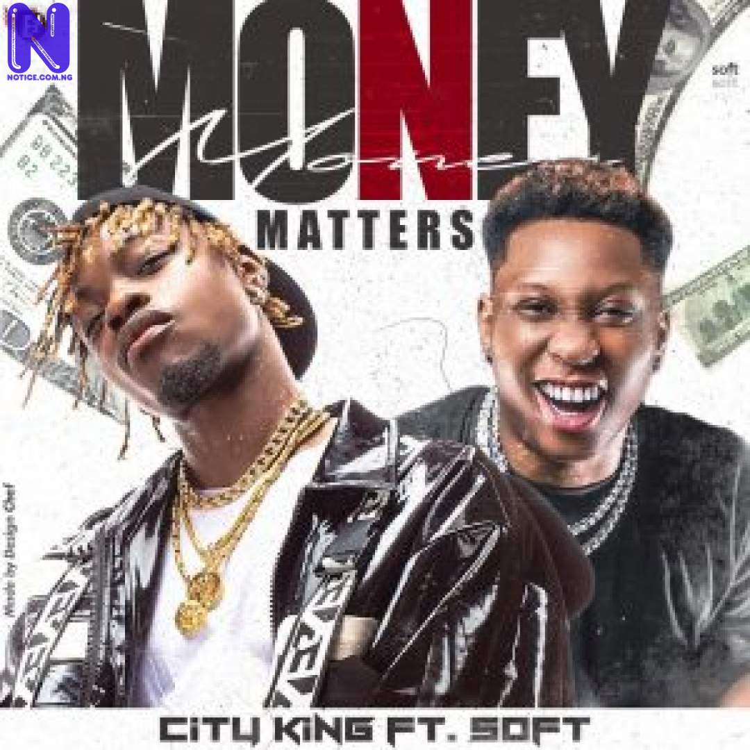 Download Music Mp3: City King Ft Soft - Money Matters CITY KING FT SOFT -MONEY MATTERS-300X300