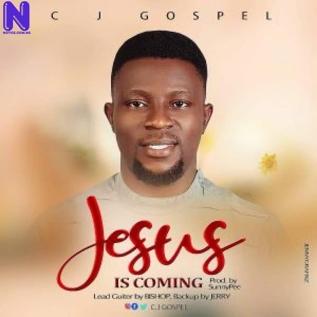 Download Gospel Music: CJ Gospel - Jesus Is Coming (Prod By Sunnypee) CJ GOSPEL JESUS IS COMING-300X300
