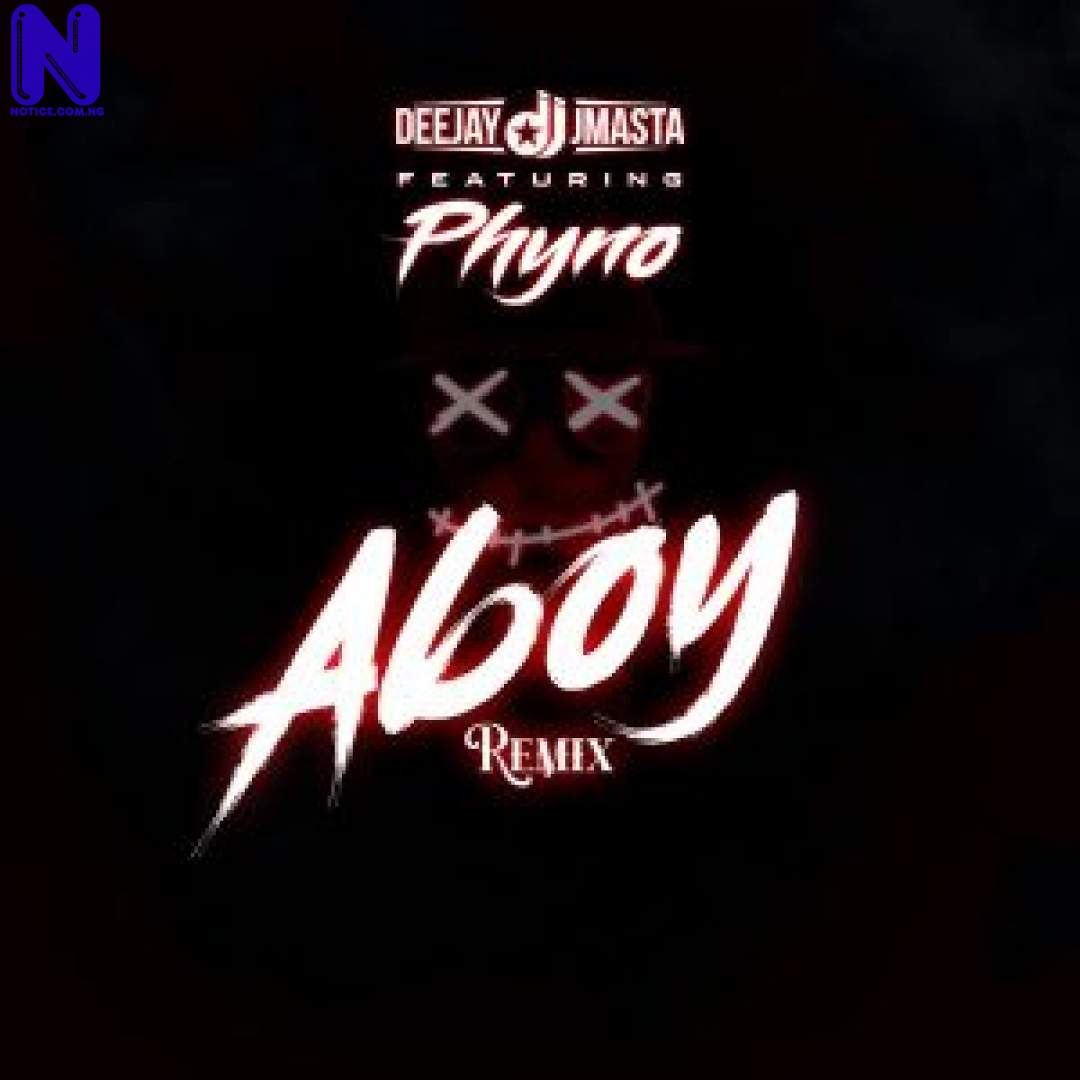 Download Music Mp3: Deejay J Masta Ft Phyno – Aboy (Remix) DEEJAY J MASTA FT PHYNO ABOY 9JAFLAVER