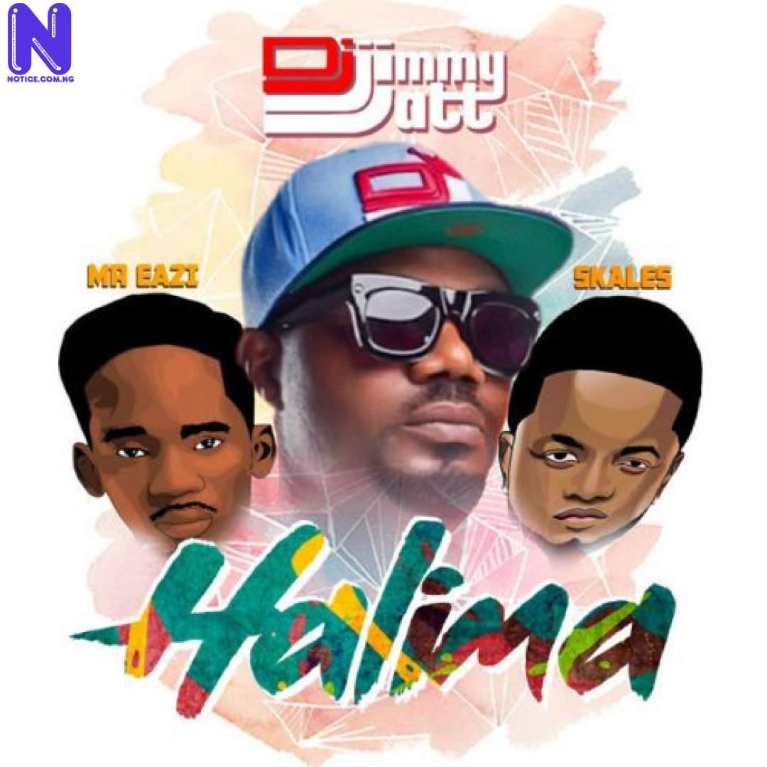 Download Music Mp3: DJ Jimmy Jatt Ft Mr Eazi And Skales – Halima DJ-JIMMY-JATT-HALIMA-FT