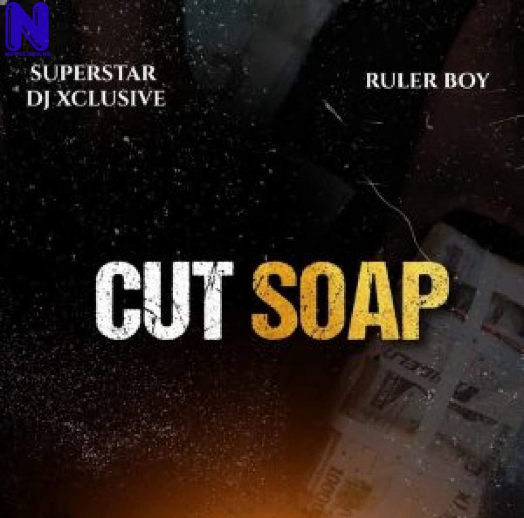 Download Music Mp3: DJ Xclusive Ft Rulerboy - Cut Soap DJ-XCLUSIVE-300X297