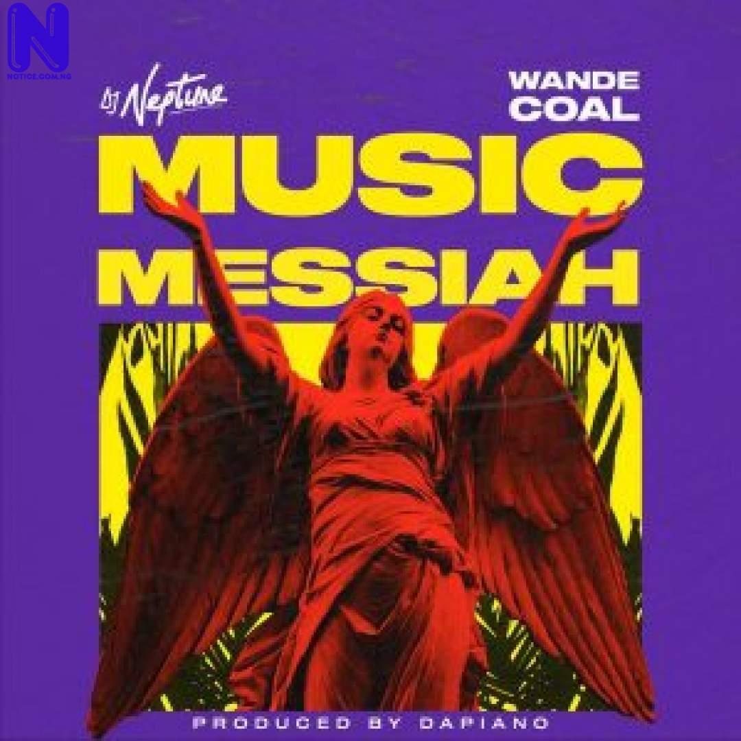 Download Music Mp3: DJ Neptune Ft Wande Coal - Music Messiah DJ NEPTUNE FT WANDE COAL MUSIC MESSIAH 9JAFLAVER
