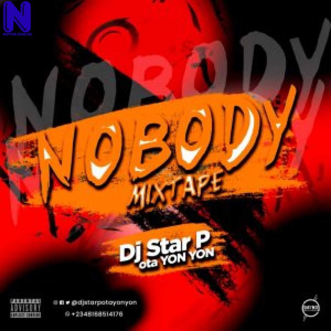 Download Mixtape: DJ Star P (Ota Yon Yon) - Nobody Mix DJ STAR P OTA YON YON NOBODY MIX-300X30022955