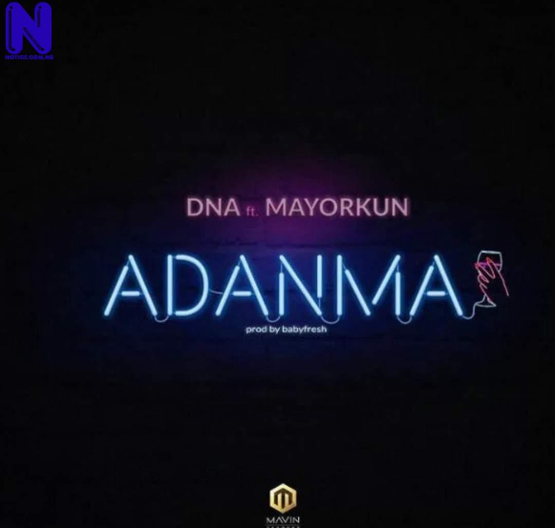 DOWNLOAD-MUSIC-MP3-DNA-FT-MAYORKUN-ADANMA
