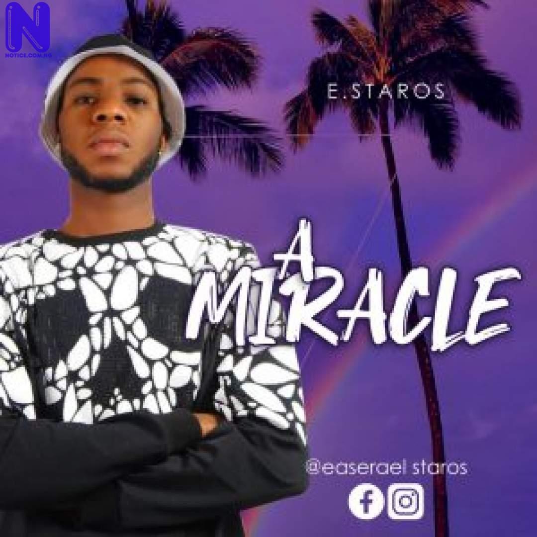 Download Music Mp3: E.Staros – Miracle E STAROS MIRACLE 9JAFLAVER