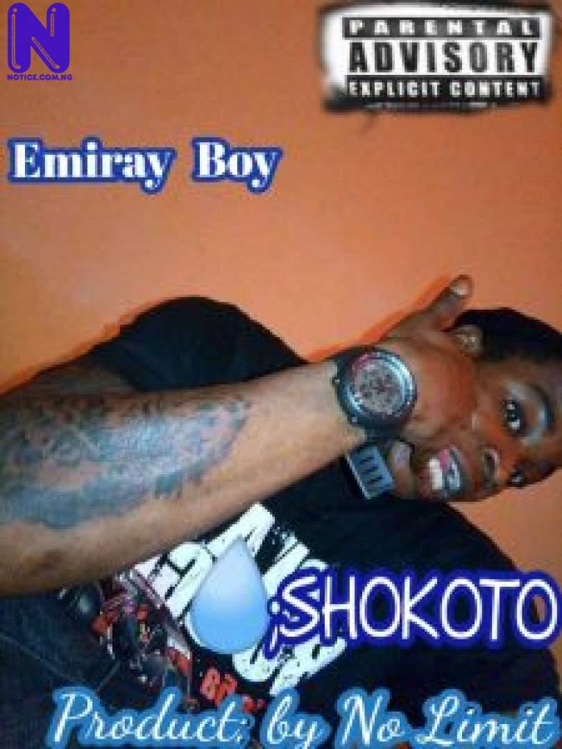 Download Music Mp3: Emiray Boy – Shokoto EMIRAY BOY SHOKOTO 9JAFLAVER