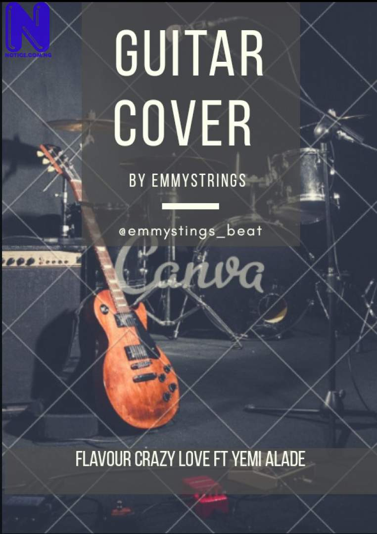 Download Music Video: Emmystrings – Crazy Love (Flavour Ft. Yemi Alade Guitar Cover) EMMYSTRINGS CRAZY LOVE FLAVOUR FT YEMI ALADE GUITAR COVER 9JAFLAVER
