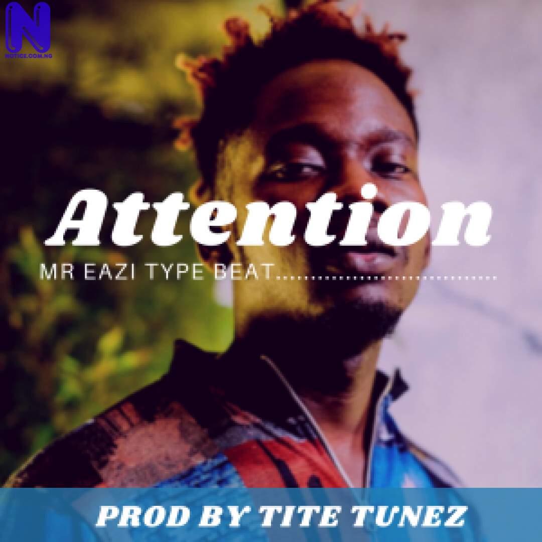 Download Music Mp3: Attention - Mr Eazi Type Beat (Prod By Tite Tunez) FREEBEAT -ATTENTION -MR EAZI TYPE BEAT PROD BY TITE TUNEZ 9JAFLAVER