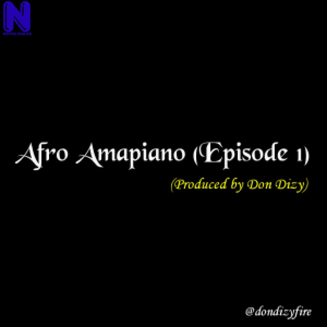 Download freebeat: Afro Amapiano Episode 1 (Prod By Don Dizy) FREEBEAT AFRO AMAPIANO EPISODE 1 PROD BY DON DIZY 9JAFLAVER
