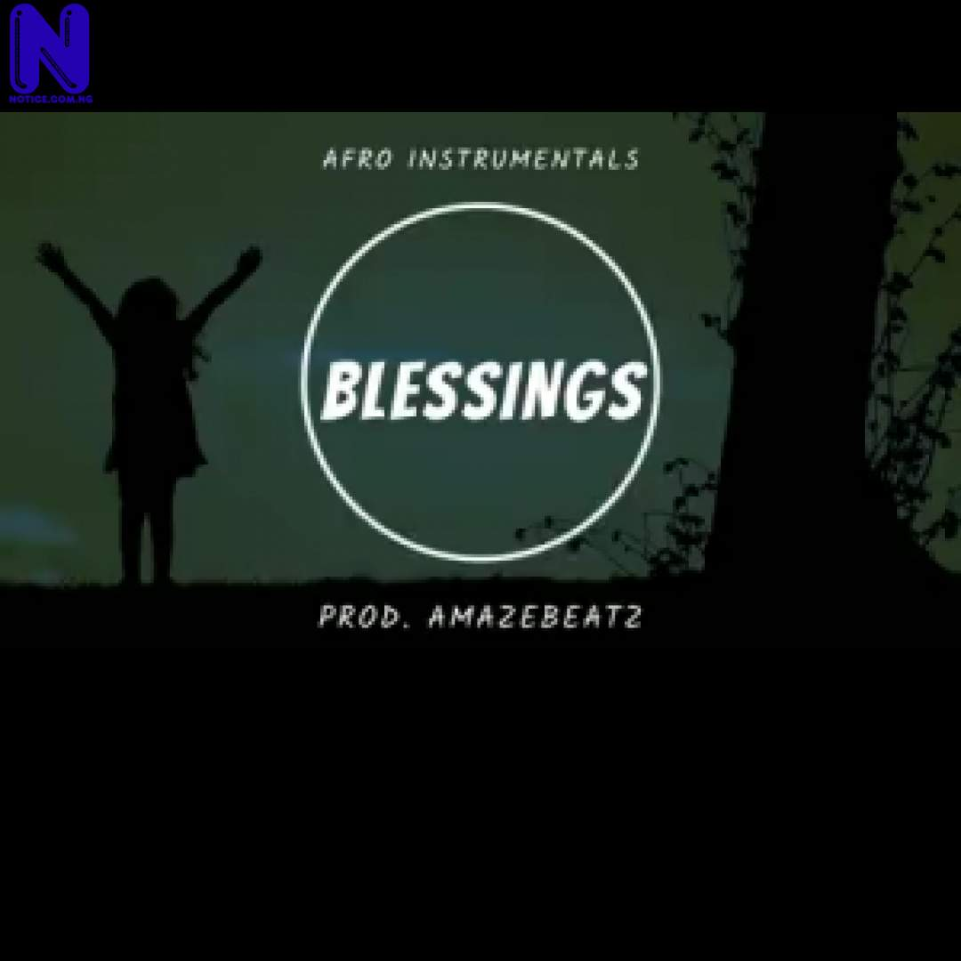 Download Freebeat: Blessings Afro Instrumental (Prod By Amazebeat) FREEBEAT BLESSINGS AFRO INSTRUMENTAL PROD BY AMAZEBEAT 9JAFLAVER