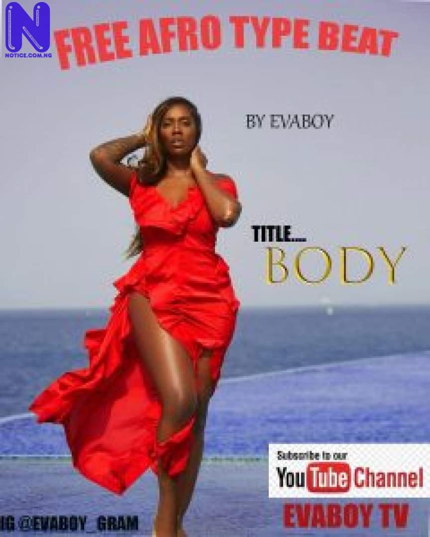 Download freebeat: Body – Tiwa Savage Type Afrobeat (Prod By Evaboy) FREEBEAT BODY TIWA SAVAGE TYPE AFROBEAT PROD BY EVABOY 9JAFLAVER
