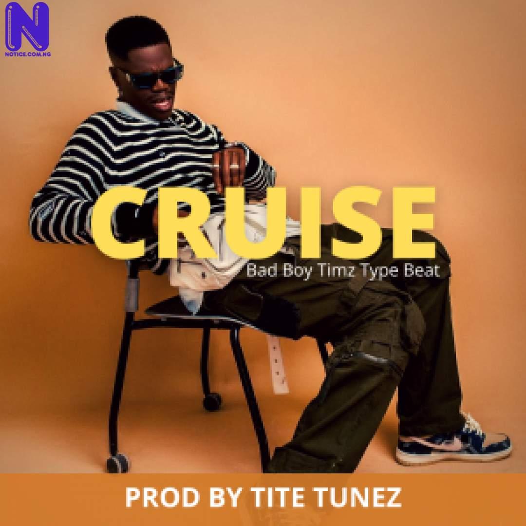 Download freebeat: Cruise – Bad Boy Timz Type Beat (Prod By Tite Tunez) FREEBEAT CRUISE -BAD BOY TIMZ TYPE BEAT PROD BY TITE TUNEZ 9JAFLAVER