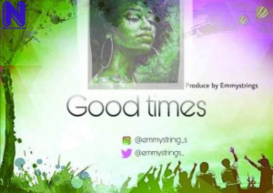Download freebeat: Emmystrings - Good Times FREEBEAT EMMYSTRINGS FREEBEAT GOOD TIMES 9JAFLAVER