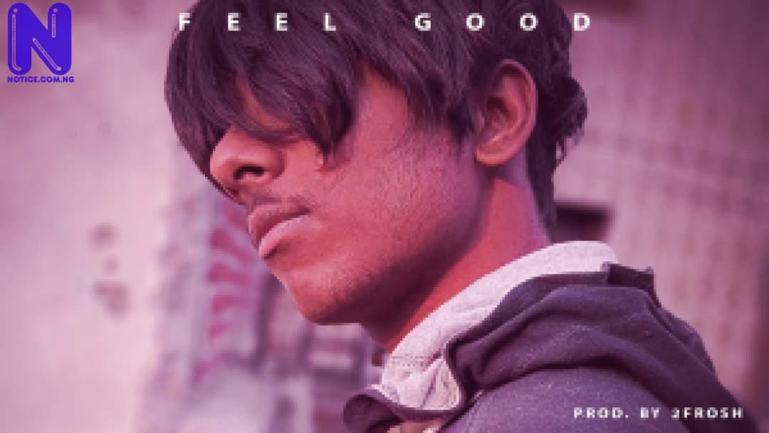 Download Freebeat: Feel Good (Prod By 2Frosh) FREEBEAT FEEL GOOD PROD BY 2FROSH 9JAFLAVER