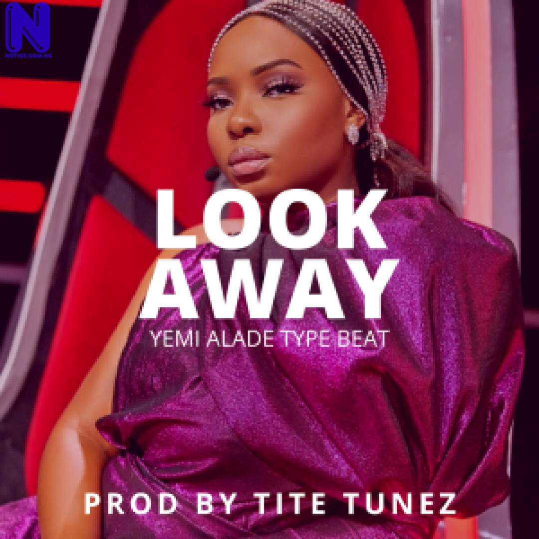 Download freebeat: Look Away - Yemi Alade Type Beat Type Beat (Prod By Tite Tunez) FREEBEAT LOOK AWAY YEMI ALADE TYPE BEAT TYPE BEAT PROD BY TITE TUNEZ 9JAFLAVER