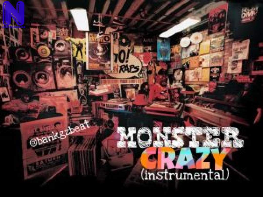Download freebeat: Monster Crazy (Prod By Bankgbeatz) FREEBEAT MONSTER CRAZY BANKGBEATZ 9JAFLAVER