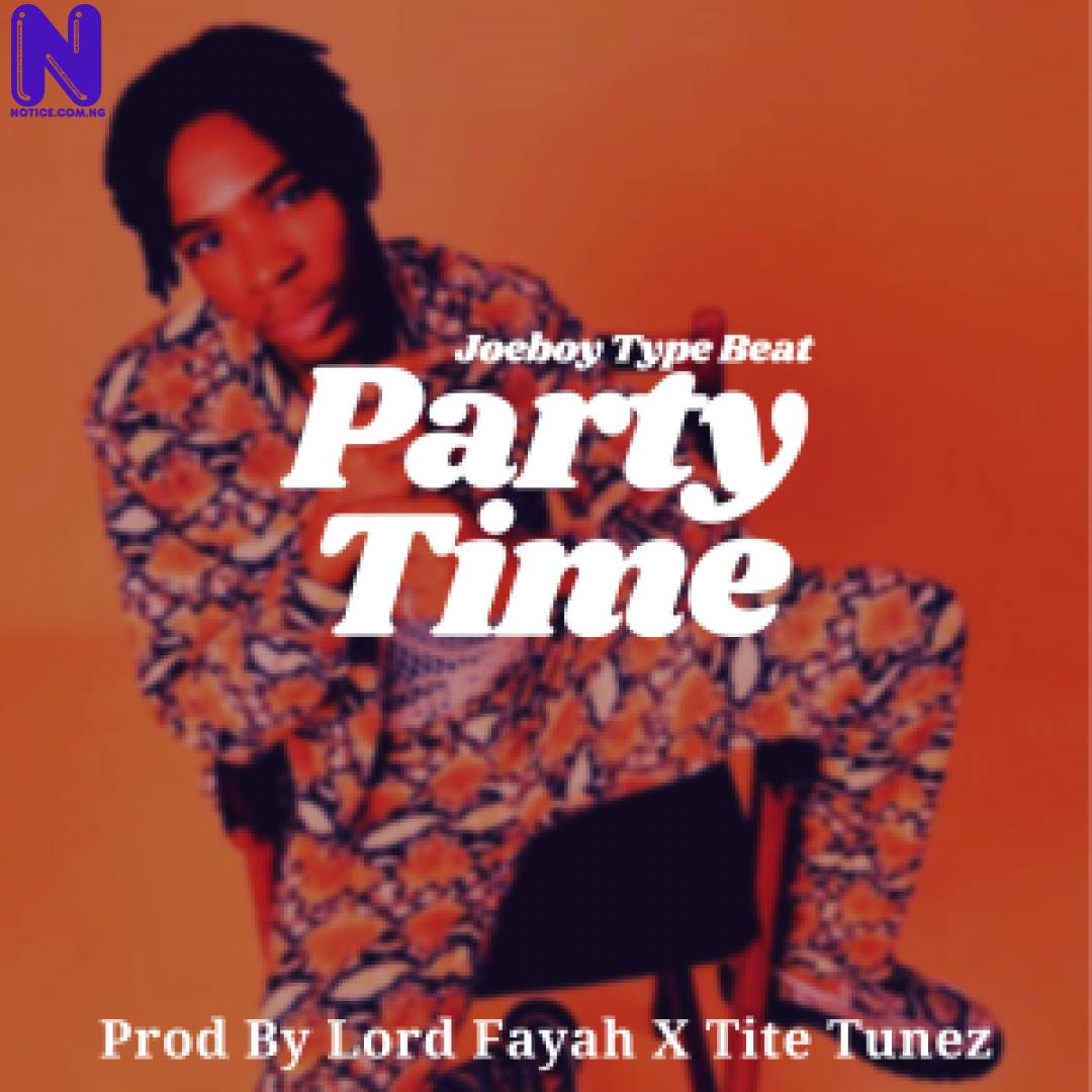 Download freebeat: Party Time – Joeboy Type Beat (Prod By Lord Fayah X Tite Tunez) FREEBEAT PARTY TIME JOEBOY TYPE BEAT PROD BY LORD FAYAH X TITE TUNEZ 9JAFLAVER
