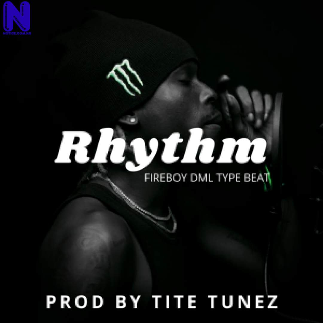 Download freebeat: Rhythm - Fireboy DML Type Beat (Prod By Tite Tunez) FREEBEAT RHYTHM -FIREBOY DML TYPE BEAT PROD BY TITE TUNEZ 9JAFLAVER