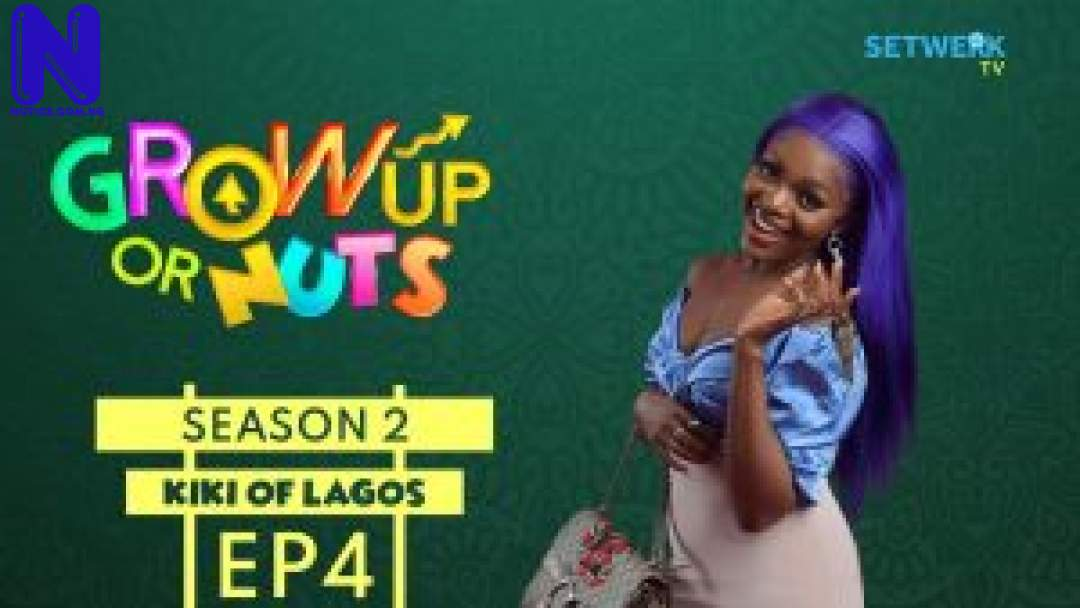 Download Nollywood-movie: Grown Up Or Nuts (Season 2, Episode 4) GROW-UP-OR-NUTS-MINI-SERIES-S2E4-KIKI-OF-LAGOS-300X169
