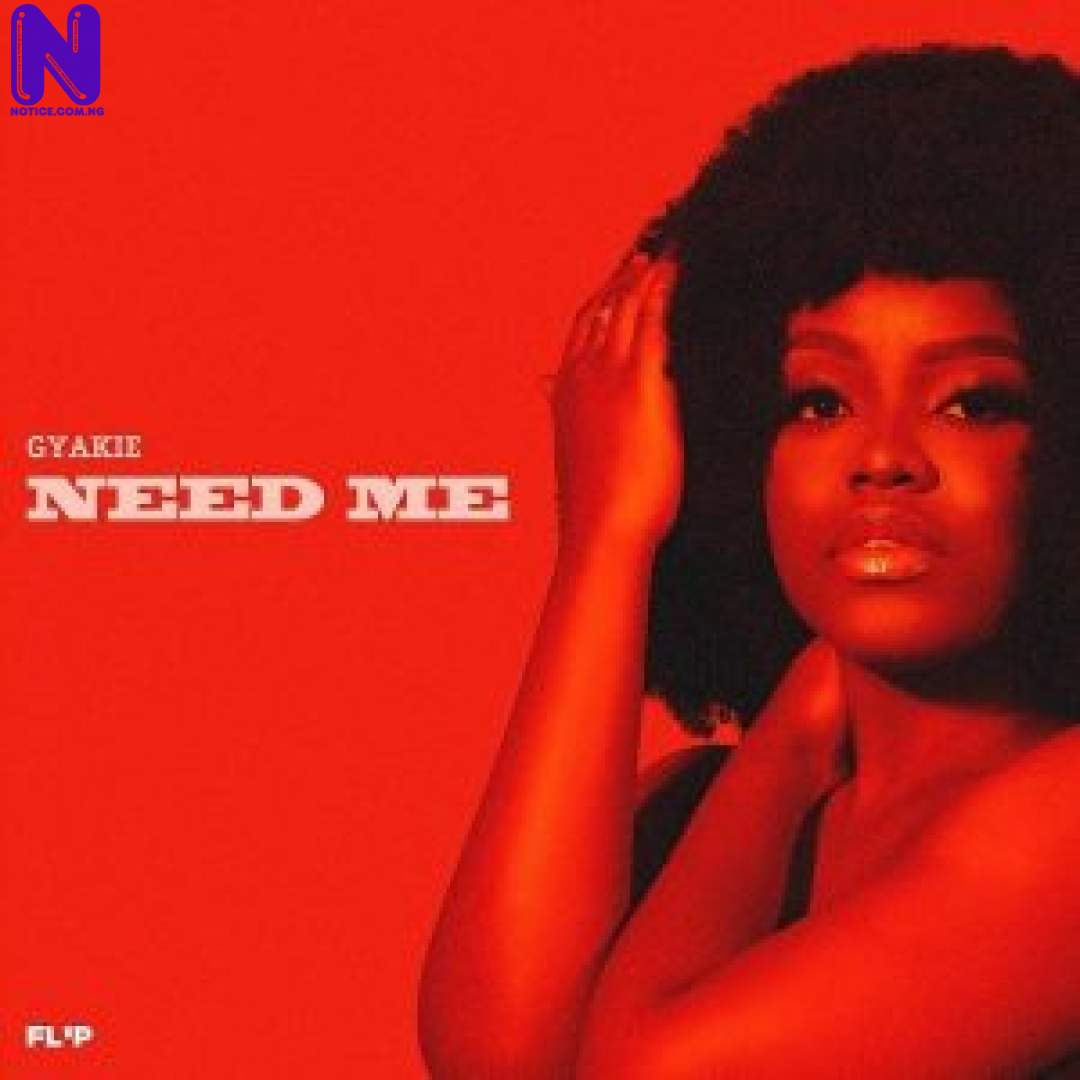 Download Music Mp3: Gyakie - Need Me GYAKIE NEED ME 9JAFLAVER
