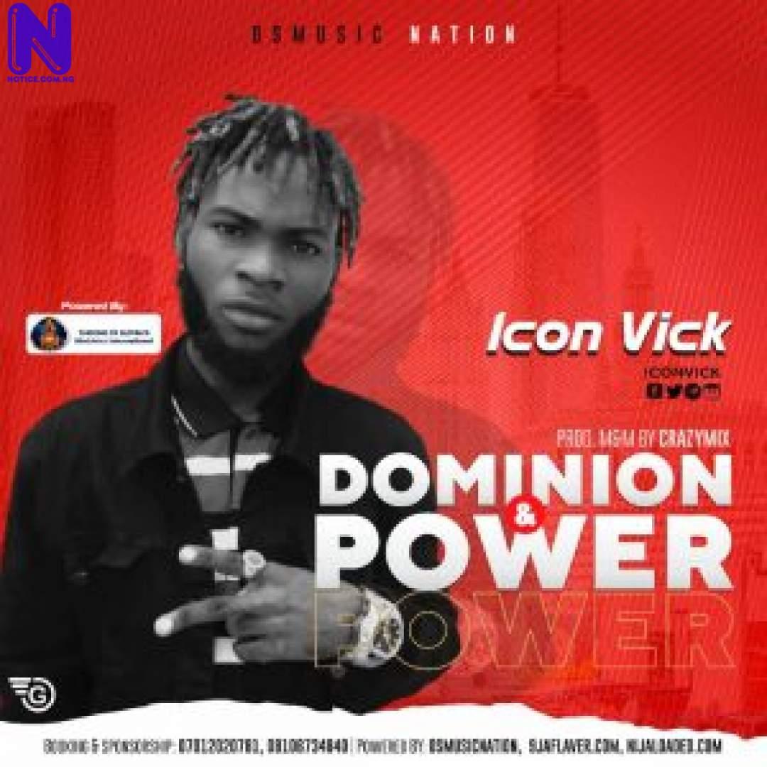 Download Gospel Music: Icon Vick - Dominion And Power ICON VICK DOMINION AND POWER-300X300