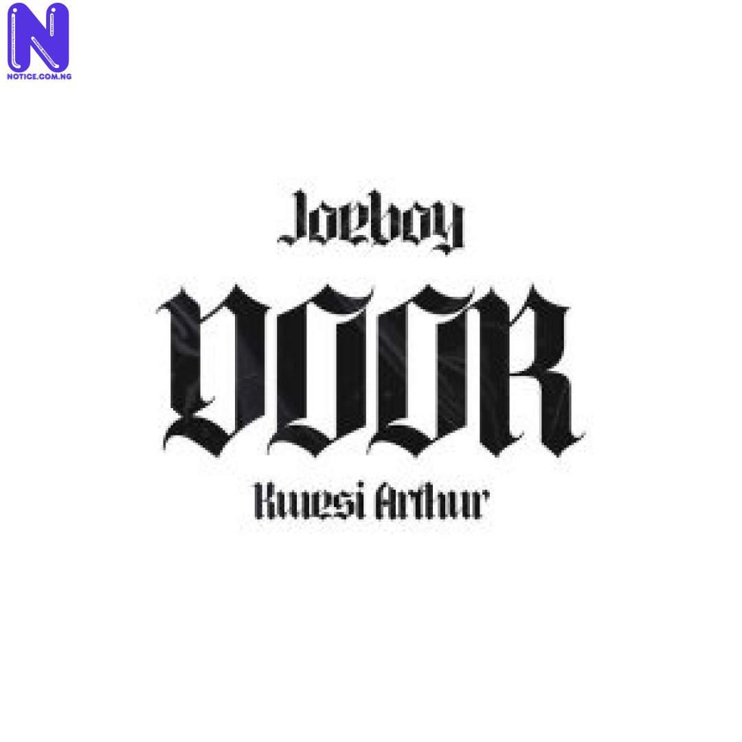 Download Music Mp3: Joeboy Ft Kwesi Arthur – Door (Remix) JOEBOY FT KWESI ARTHUR DOOR REMIX 9JAFLAVER