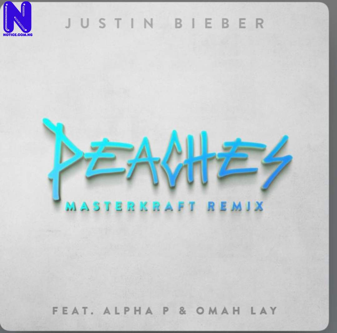 Download Music Video: Justin Bieber - Peaches (Masterkraft Remix) ft Alpha P & Omah Lay JUSTIN-BIEBER-PEACHES-MASTERKRAFT