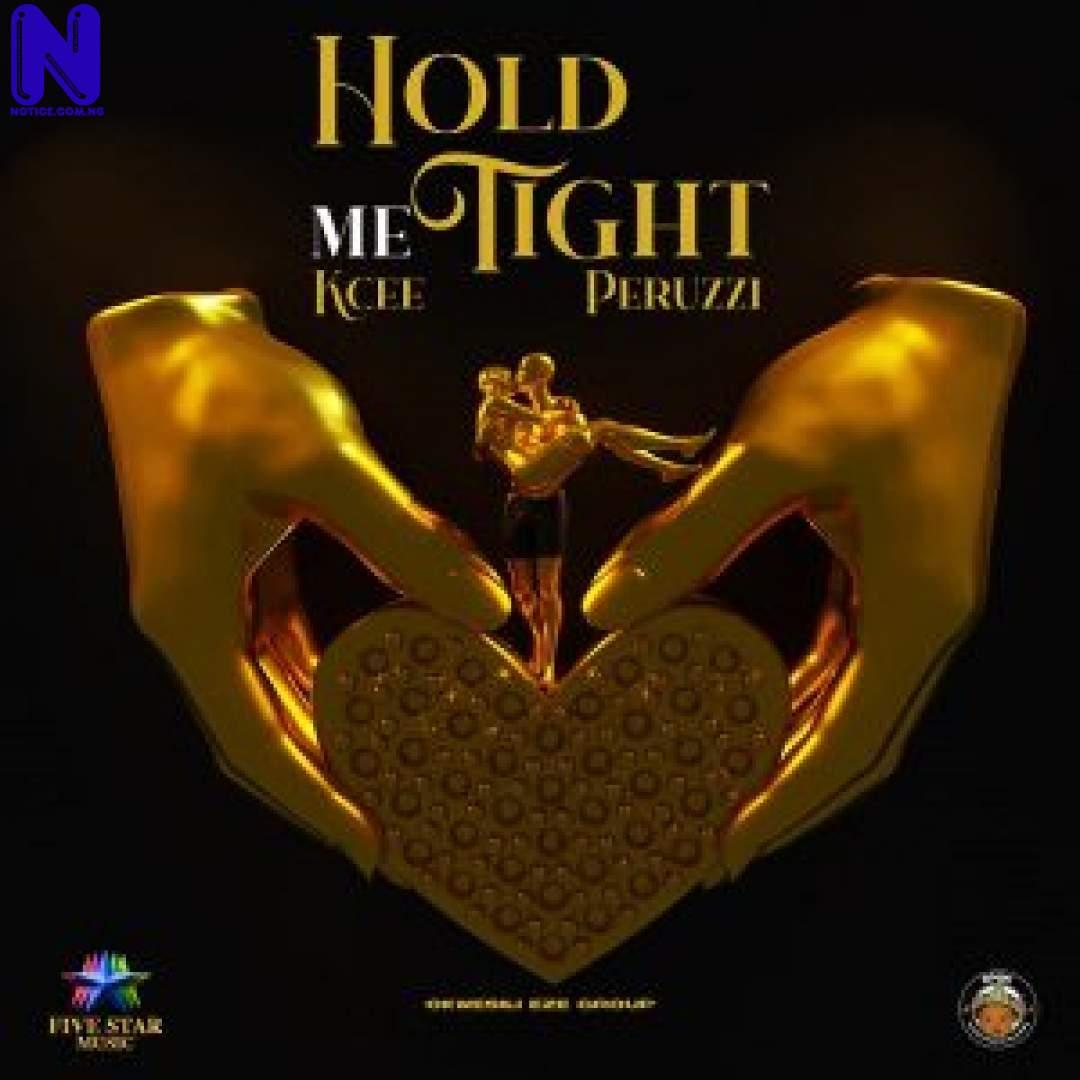 Download Music Mp3: Kcee Ft Peruzzi And Okwesili Eze Group - Hold Me Tight KCEE FT PERUZZI AND OKWESILI EZE GROUP HOLD ME TIGHT 9JAFLAVER