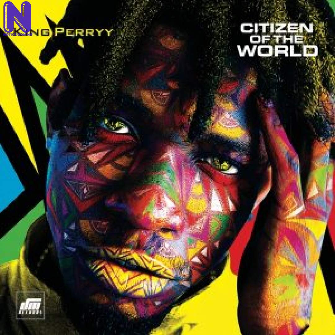 Download Music Mp3: King Perryy Ft Timaya – Get The Money KING-PERRYY-CITIZEN-OF-THE-WORLD-ALBUM-9JAFLAVER-COM-300X300