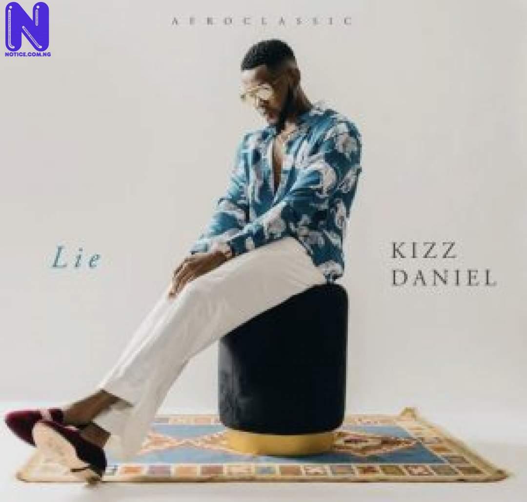 Download Music Mp3: Kizz Daniel - Lie KIZZ-DANIEL-LIE-300X28612619