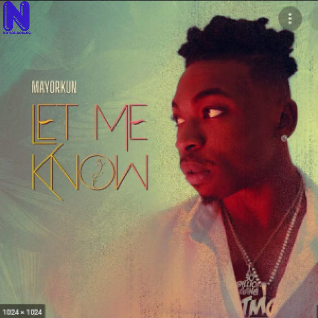 Download Music Mp3: Mayorkun - Let Me Know KNOWWW-300X300161295