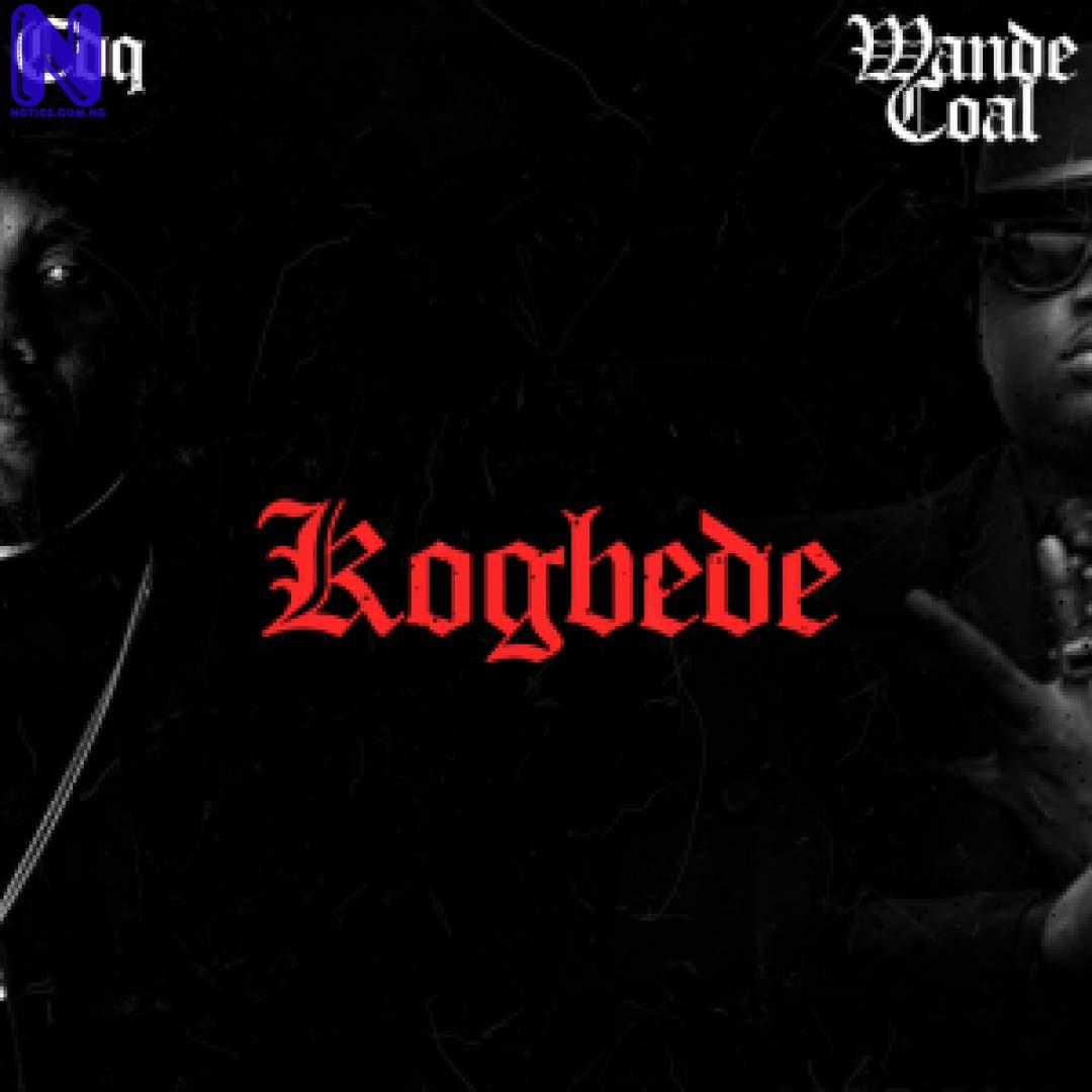 Download Music Mp3: CDQ Ft Wande Coal - Kogbede KOGBEDE-300X30058372