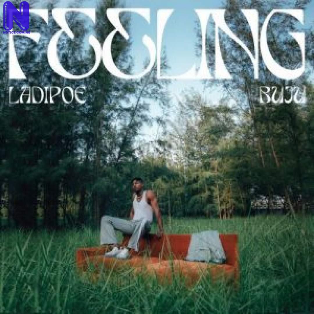 Download Music Mp3: LadiPoe Ft Buju – Feeling LADIPOE FT BUJU FEELING 9JAFLAVER