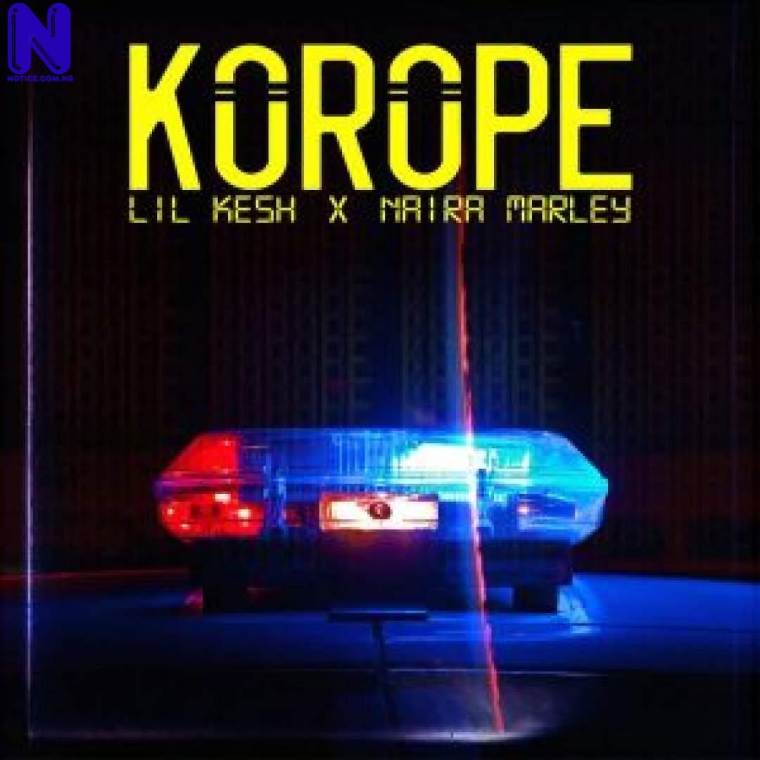 Download Music Mp3: Lil Kesh Ft Naira Marley - Korope LIL KESH FT NAIRA MARLEY KOROPE 9JAFLAVER